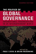 Politics of Global Governance International Organizations in an Interdependent World