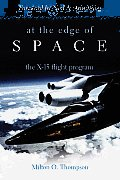 At the Edge of Space The X 15 Flight Program