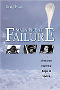 Magnificent Failure: Free Fall from the Edge of Space