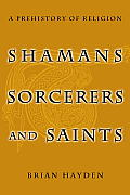 Shamans, Sorcerers and Saints: A Prehistory of Religion