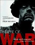 Eye of War Words & Photographs from the Front Line