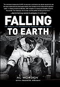 Falling to Earth An Apollo 15 Astronauts Journey to the Moon
