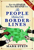 How the States Got Their Shapes Too The People Behind the Borderlines