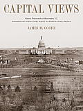 Capital Views: Historic Photographs of Washington, DC, Alexandria and Loudoun County, Virginia, and Frederick County, Maryland Cover