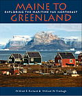 Maine to Greenland: Exploring the Maritime Far Northeast