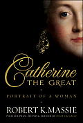 Catherine the Great: Portrait of a Woman: Portrait of a Woman Cover