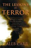 The Lessons of Terror: A History of Warfare against Civilians: Why It Has Always Failed, and Why It Will Fail Again Cover