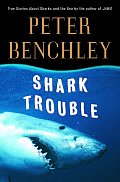 Shark Trouble: True Stories about Sharks and the Sea Cover