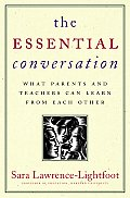 The Essential Conversation: What Parents and Teachers Can Learn about Each Other Cover