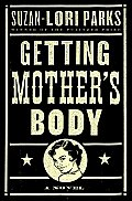 Getting Mother's Body: A Novel