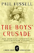The Boys' Crusade: The American Infantry in Northwestern Europe, 1944-1945 Cover