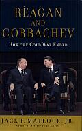 Reagan and Gorbachev: How the Cold War Ended Cover