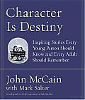 Character Is Destiny: Inspiring Stories Every Young Person Should Know and Every Adult Should Remember Cover