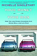 Your Money and Your Man: How You and Prince Charming Can Spend Well and Live Rich Cover