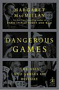 Dangerous Games: The Uses and Abuses of History Cover