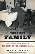 The First Family: Terror, Extortion, Revenge, Murder, and the Birth of the American Mafia Cover