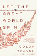 Let the Great World Spin: A Novel Cover