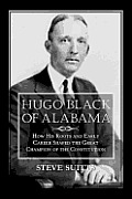 Hugo Black of Alabama Cover