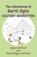 The Adventures of Garth Oglie History Rewritten