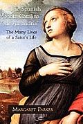 The Spanish Santa Catalina de Alejandra the Many Lives of a Saint's Life