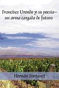 Francisco Urondo y Su Poes A-Un Arma Cargada de Futuro