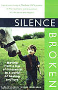 Silence Broken Moving From A Loss Of Innocence to a World of Healing & Love