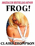 Frog: A Tale of Sexual Torture and Degradation