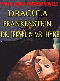 THREE GREAT HORROR NOVELS: Dracula; Frankenstein; Dr. Jekyll and Mr. Hyde Cover
