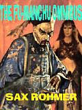 THE FU-MANCHU OMNIBUS: The Insidious Dr. Fu-Manchu; The Return of Dr. Fu-Manchu; The Hand of Fu-Manchu
