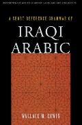 A Short Reference Grammar of Iraqi Arabic (Georgetown Classics in Arabic Language and Linguisitics)