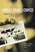 Family Transformed: Religion, Values, and Society in American Life