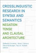Crosslinguistic Research in Syntax and Semantics: Negation, Tense, and Clausal Architecture (Georgetown University Round Table on Languages and Linguisti)