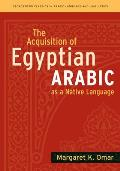 Acquisition of Egyptian Arabic as a Native Language