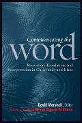 Communicating the Word: Revelation, Translation, and Interpretation in Christianity and Islam: A Record of the Seventh Building Bridges Semina