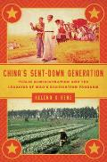 China's Sent-Down Generation: Public Administration and the Legacies of Mao's Rustication Program