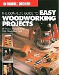 Complete guide to Easy Woodworking Projects 50 Projects you can Build with Hand Power Tools