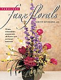 Fabulous Faux Floral: 50 Easy, Extraordinary Projects with Silk Flowers and Permanent Botanicals Cover