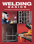 Welding Basics An Introduction to Practical & Ornamental Welding