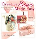 Creative Bows Made Easy Perfect...