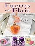 Favors with Flair 75 Easy Designs for Weddings Parties & Events