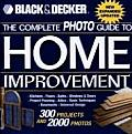 The Complete Photo Guide to Home Improvement (Black & Decker Home Improvement Library)
