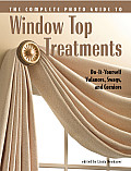 Complete Photo Guide to Window Top Treatments Do It Yourself Valances Swags & Cornices