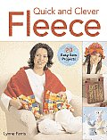 Quick & Clever Fleece 20 Easy Sew Projects
