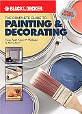 The Complete Guide to Painting & Decorating: Using Paint, Stain & Wallpaper in Home Dicor