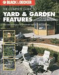 CG Yard & Garden Features: More Than 60 Practical & Ornamental Projects for the Landscape by the Editors of Creative Publishing International (Black & Decker)