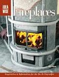 Fireplaces: Inspiration & Information for the Do-It-Yourselfer (Ideawise)