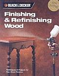 Finishing & Refinishing Wood: Techniques & Projects for Fine Wood Finishes (Black & Decker) Cover