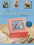 New Punchneedle Embroidery Basics & Finishing Techniques Plus 20 Original Designs