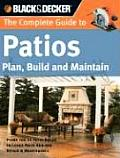 The Complete Guide to Patios: Plan, Build and Maintain (Black &amp; Decker Complete Guide To...) Cover