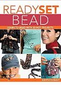 Ready Set Bead Learn to Bead with 20 Hot Projects